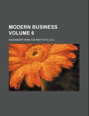 Modern Business Volume 6 af Alexander Hamilton Institute