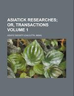 Asiatick Researches Volume 1 af Asiatic Society