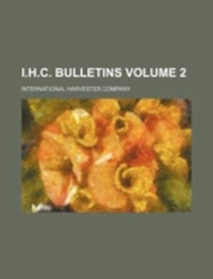 I.H.C. Bulletins Volume 2 af International Harvester Company