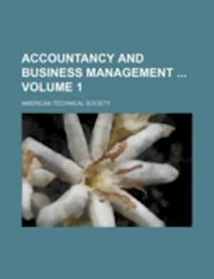 Accountancy and Business Management Volume 1 af American Technical Society