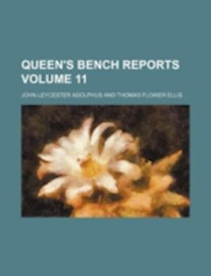 Queen's Bench Reports Volume 11 af John Leycester Adolphus