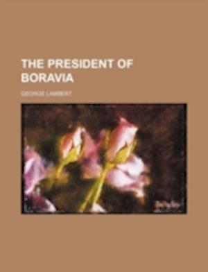 The President of Boravia af George Lambert