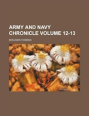 Army and Navy Chronicle Volume 12-13 af Benjamin Homans