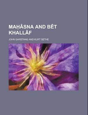 Ma Asna and Bet Khallaf af John Garstang