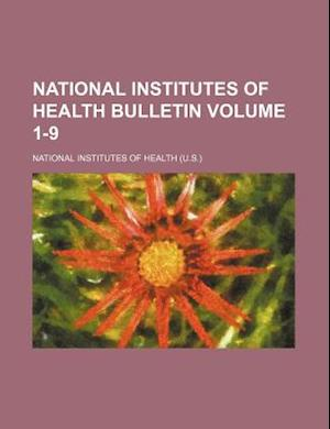 National Institutes of Health Bulletin Volume 1-9 af National Institutes Of Health