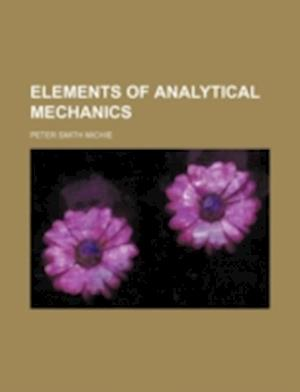 Elements of Analytical Mechanics af Peter Smith Michie