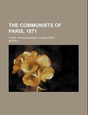 The Communists of Paris, 1871; Types--Physiognomies--Characters af Bertall
