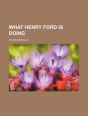 What Henry Ford Is Doing af Frank Bonville