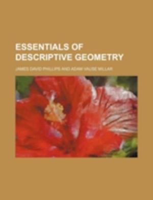 Essentials of Descriptive Geometry af James David Phillips