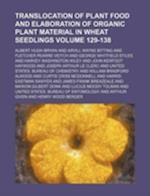 Translocation of Plant Food and Elaboration of Organic Plant Material in Wheat Seedlings Volume 129-138 af Albert Hugh Bryan