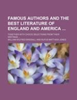 Famous Authors and the Best Literature of England and America; Together with Choice Selections from Their Writings ... af William Wilfred Birdsall