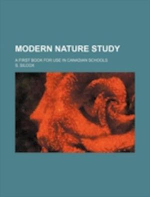 Modern Nature Study; A First Book for Use in Canadian Schools af S. Silcox