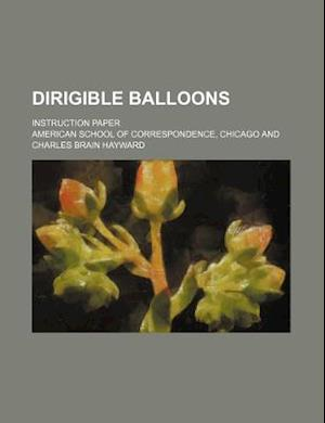 Dirigible Balloons; Instruction Paper af American School of Correspondence