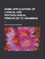 Some Applications of Logical and Psychological Principles to Grammar af Peter Magnus Magnusson