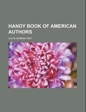 Handy Book of American Authors af Louis Harman Peet