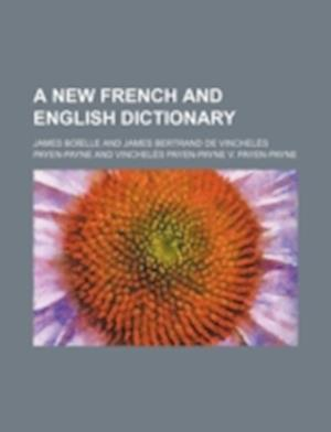 A New French and English Dictionary af James Boielle