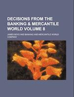 Decisions from the Banking & Mercantile World Volume 8 af James Boyd