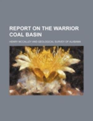 Report on the Warrior Coal Basin af Henry Mccalley