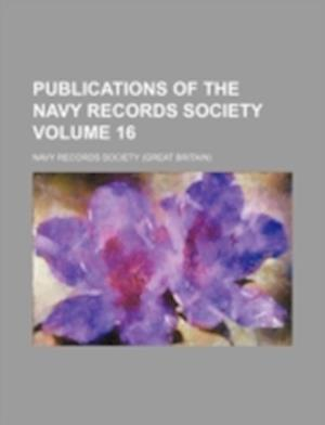 Publications of the Navy Records Society Volume 16 af Navy Records Society