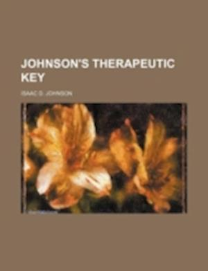 Johnson's Therapeutic Key af Isaac D. Johnson