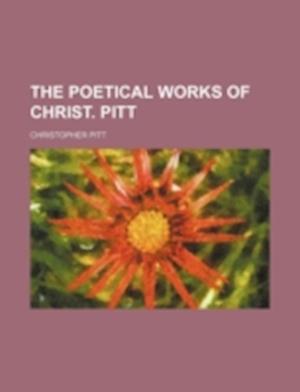 The Poetical Works of Christ. Pitt af Christopher Pitt