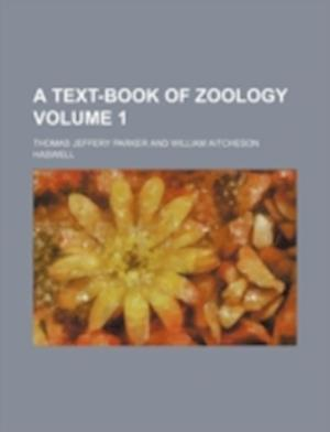A Text-Book of Zoology Volume 1 af Thomas Jeffery Parker