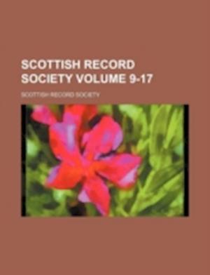Scottish Record Society Volume 9-17 af Scottish Record Society