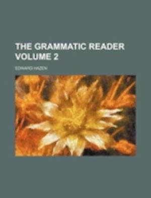 The Grammatic Reader Volume 2 af Edward Hazen