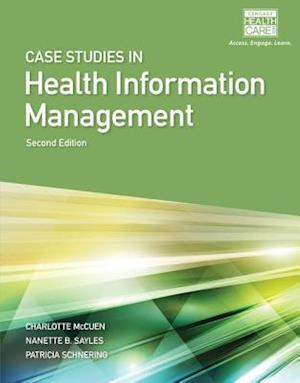 Case Studies for Health Information Management af Patricia Schnering
