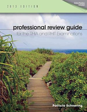 Professional Review Guide for the RHIA and RHIT Examinations, 2013 Edition af Patricia Schnering
