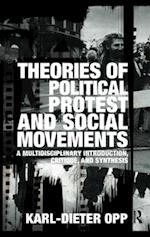 Theories of Political Protest and Social Movements af Karl-Dieter Opp