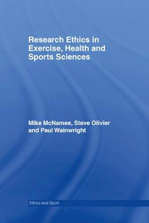 Research Ethics in Exercise, Health and Sports Sciences af Paul Wainwright