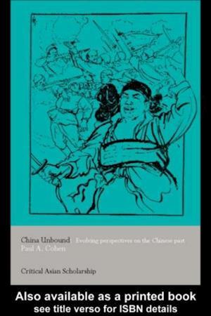 China Unbound af Paul A. Cohen