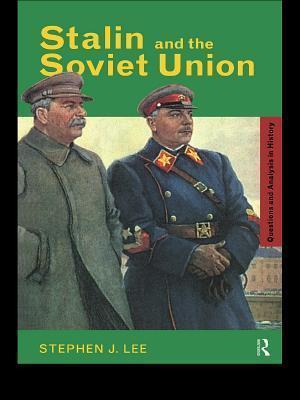 Stalin and the Soviet Union af Stephen J. Lee