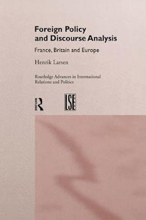 Foreign Policy and Discourse Analysis af Henrik Larsen