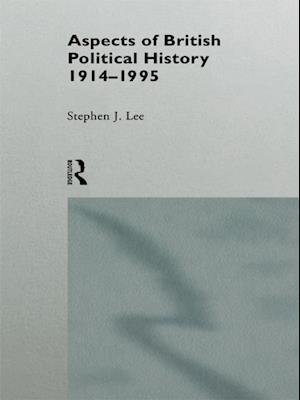 Aspects of British Political History 1914-1995 af Stephen J. Lee