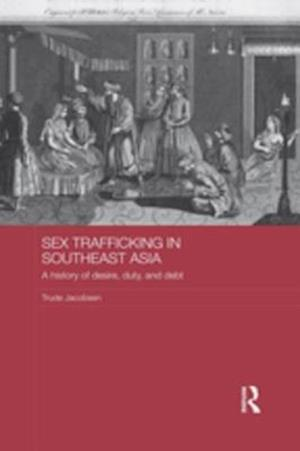Sex Trafficking in Southeast Asia af Trude Jacobsen