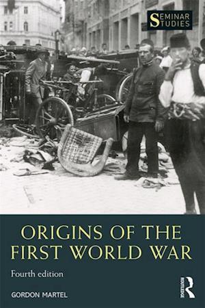 Origins of the First World War af Gordon Martel