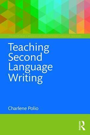 Teaching Second Language Writing af Charlene Polio