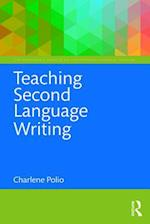 Teaching Second Language Writing (The Routledge E Modules on Contemporary Language Teaching)