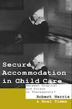 Secure Accommodation in Child Care