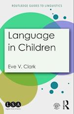 Language in Children (Routledge Guides to Linguistics)