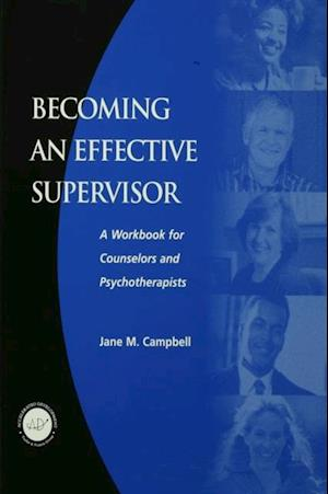 Becoming an Effective Supervisor af Jane Campbell