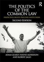 Politics of the Common Law af Wayne Morrison