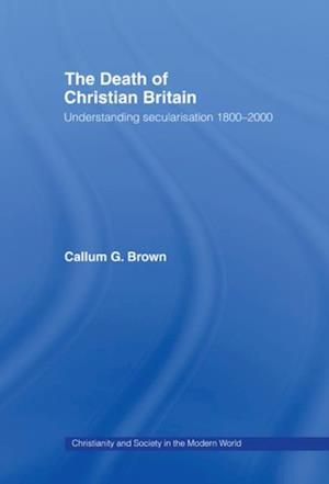 Death of Christian Britain af Callum G. Brown