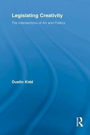 Legislating Creativity af Dustin Kidd