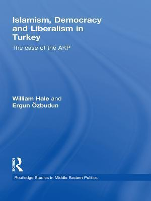 Islamism, Democracy and Liberalism in Turkey af William Hale