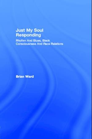 Just My Soul Responding af Brian Ward