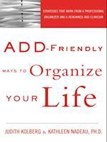 ADD-Friendly Ways to Organize Your Life af Kathleen Nadeau