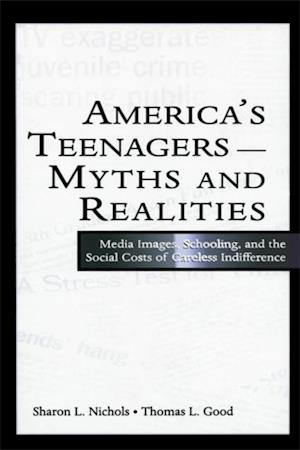 America's Teenagers--Myths and Realities af Sharon L. Nichols